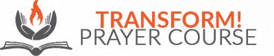 Transform! Prayer Course - Alliance Pray